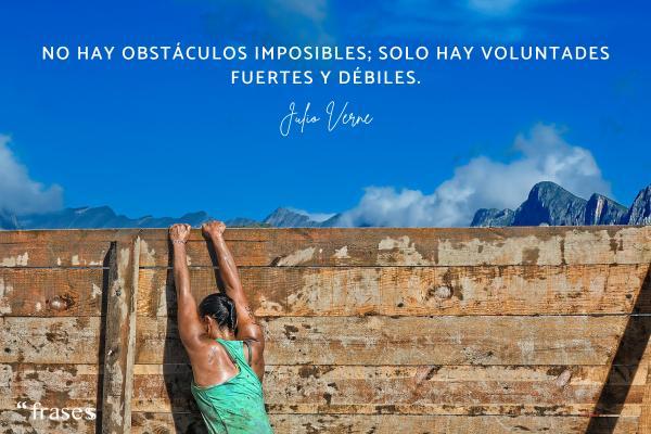 Frases de Julio Verne - No hay obstáculos imposibles; solo hay voluntades fuertes y débiles.