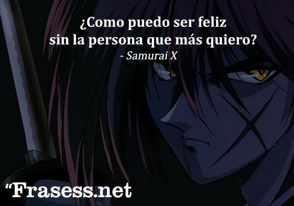 Frases de anime - ¿Cómo puedo ser feliz sin la persona que más quiero?