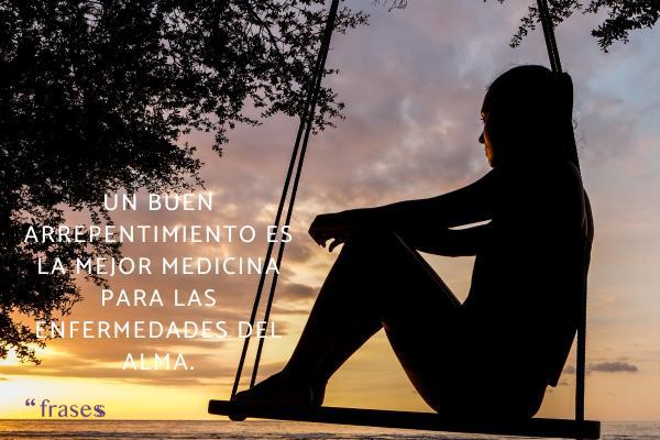Frases de honestidad - Un buen arrepentimiento es la mejor medicina para las enfermedades del alma.