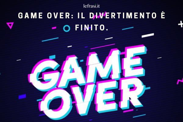 Frasi di Addio al Nubilato - Game Over: il divertimento è finito.