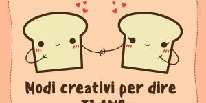 Modi creativi per dire Ti Amo