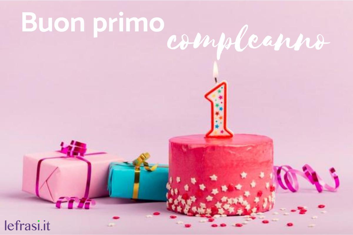 Frasi di auguri per il PRIMO compleanno 20+ Simpatiche, originali ...