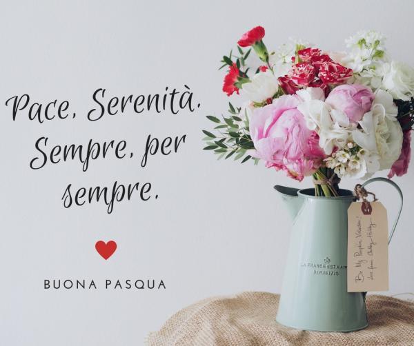 Auguri di Buona Pasqua - Pace, Serenità. Sempre, per sempre.