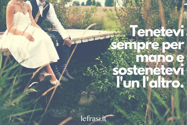 Auguri Promessa di Matrimonio - Tenetevi sempre per mano e sostenetevi l'un l'altro.
