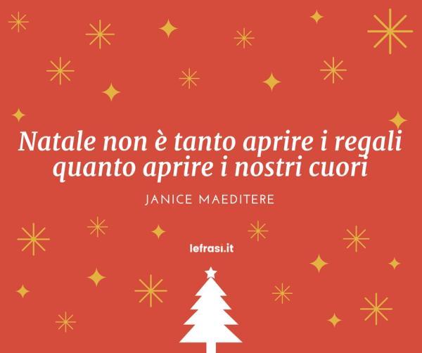 Auguri di Buon Natale - Natale non è tanto aprire i regali quanto aprire i nostri cuori.