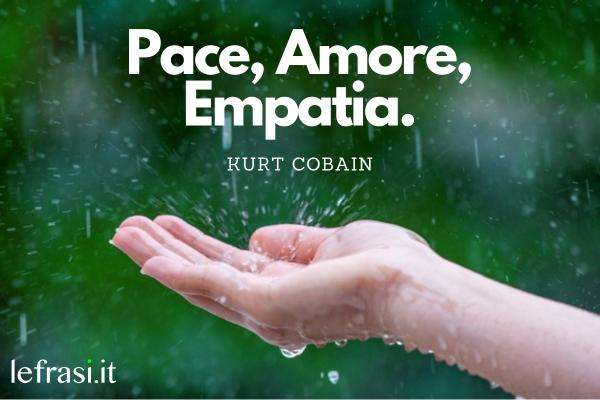 Frasi sulla pace - Pace, Amore, Empatia.