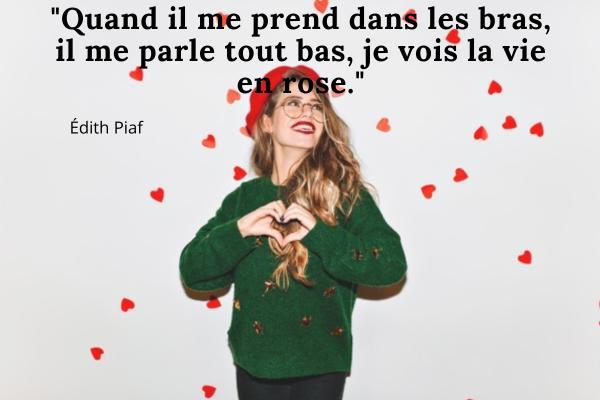 Frasi d'amore in francese - Quand il me prend dans les bras, il me parle tout bas, je vois la vie en rose.