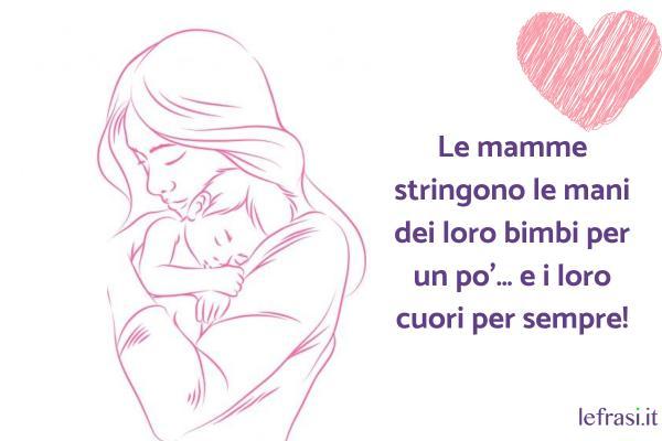 Auguri Mamma! - Le mamme stringono le mani dei loro bimbi per un po'… e i loro cuori per sempre!